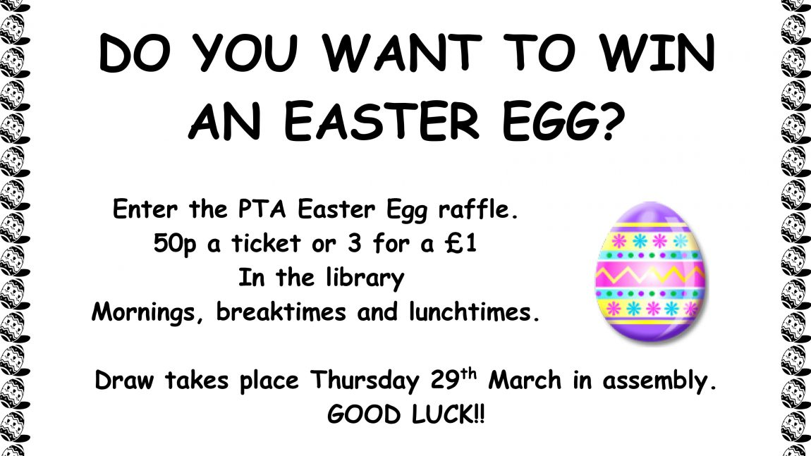PTA Easter Egg Raffle – Thursday 29th March