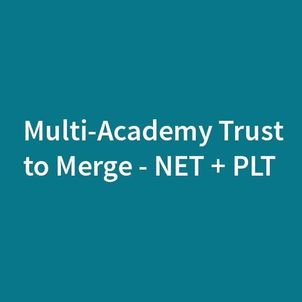 Multi-Academy Trust to Merge – NET & PLT